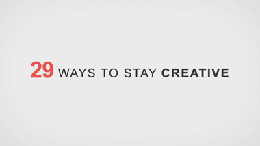 29 WAYS TO STAY CREATIVE on Vimeo