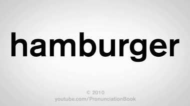 How To Pronounce Hamburger??